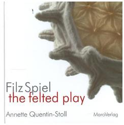 FilzSpiel - the felted play