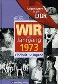 Wir vom Jahrgang 1973 - Aufgewachsen in der DDR