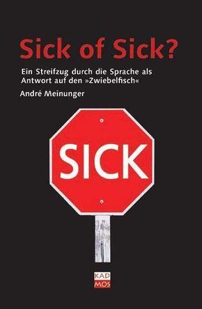 Sick of Sick?