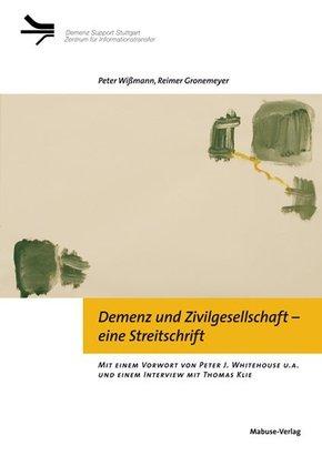 Demenz und Zivilgesellschaft - eine Streitschrift