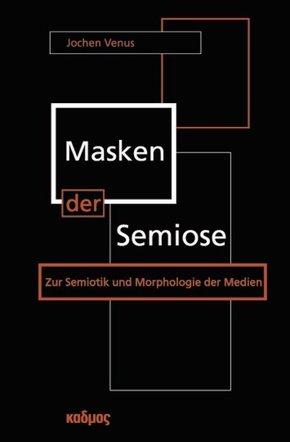 Masken der Semiose