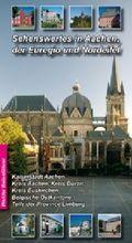 Sehenswertes in Aachen, Euregio und Nordeifel