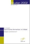 Sportrechte-Vermarkter im Fußball - Geldgeber und Einflußnehmer?