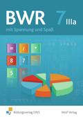BWR mit Spannung und Spaß, Ausgabe Bayern: Schülerbuch; Bd.7 IIIa