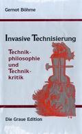 Invasive Technisierung