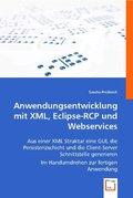 Anwendungsentwicklung mit XML, Eclipse-RCP und Webservices (eBook, 15x22x0,5)