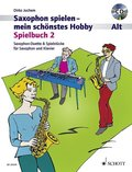Saxophon spielen - Mein schönstes Hobby, Spielbuch Alt, 2 Saxophone bzw.  Saxophon und Klavier, m. Audio-CD - Bd.2
