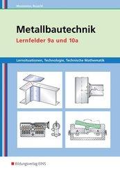 Metallbautechnik, Lernfelder 9a und 10a