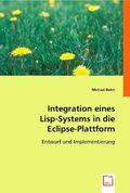 Integration eines Lisp-Systems in die Eclipse-Plattform (eBook, 15x22x0,7)