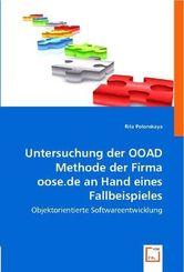 Untersuchung der OOAD Methode der Firma oose.de an Hand eines Fallbeispieles (eBook, PDF)