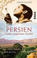 Persien - Gottes vergessener Garten