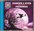 Zauberer & Hexen / Phänomene, Audio-CD - Was ist was Hörspiele