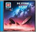 Die Zeit / Die Sterne, Audio-CD - Was ist was Hörspiele