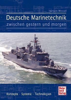 Deutsche Marinetechnik zwischen gestern und morgen