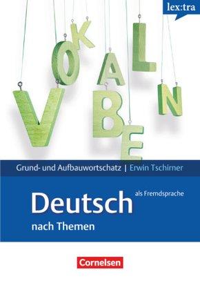 lex:tra Grund- und Aufbauwortschatz Deutsch als Fremdsprache nach Themen