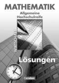Mathematik, Allgemeine Hochschulreife: Wirtschaft, Ausgabe Nordrhein-Westfalen, Lösungen
