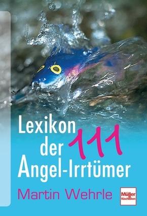 Lexikon der 111 Angel-Irrtümer