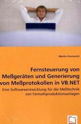 Fernsteuerung von Messgeräten und Generierung von Messprotokollen in VB.NET (eBook, 15x22x0,9)