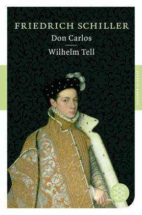 Schiller, Don Carlos / Wilhelm Tell