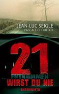 Seigle, 21 ... entkommen wirst du nie
