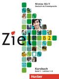 Ziel B2: Kursbuch und Arbeitsbuch, 2 Tle. m. CD-ROM; Bd.1