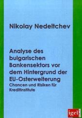 Analyse des Bulgarischen Bankensektors vor dem Hintergrund der EU-Osterweiterung