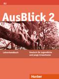 AusBlick, Deutsch für Jugendliche und junge Erwachsene: Lehrerhandbuch; Bd.2