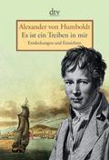 Alexander von Humboldt - Es ist ein Treiben in mir
