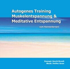 Autogenes Training, Muskelentspannung & Meditative Entspannung zum Kennenlernen, 1 Audio-CD