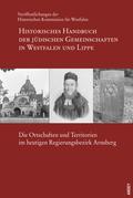 Historisches Handbuch der jüdischen Gemeinschaften in Westfalen und Lippe: Die Ortschaften und Territorien im heutigen Regierungsbezirk Arnsberg, m. 1 Kte.