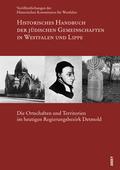 Historisches Handbuch der jüdischen Gemeinschaften in Westfalen und Lippe: Die Ortschaften und Territorien im heutigen Regierungsbezirk Detmold