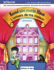 Rund um mein Haus, Deutsch-Französisch - L' univers de ma maison