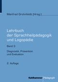 Lehrbuch der Sprachheilpädagogik und Logopädie: Diagnostik, Prävention und Evaluation; Bd.3