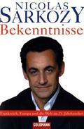 Nicolas Sarkozy - Bekenntnisse