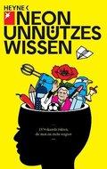 Neon Unnützes Wissen - 1374 skurrile Fakten, die man nie mehr vergisst
