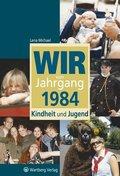 Wir vom Jahrgang 1984 - Kindheit und Jugend