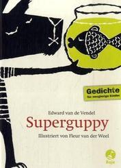 Superguppy   ; Ill. v. Weel, Fleur van der; Deutsch; , durchg. Ill. -