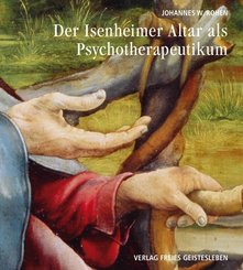 Der Isenheimer Altar als Psychotherapeutikum