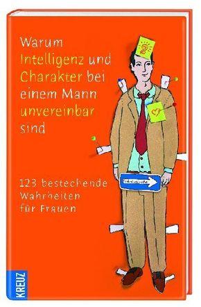 Warum Intelligenz und Charakter bei einem Mann nicht vereinbar sind