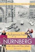 Aufgewachsen in Nürnberg in den 60er und 70er Jahren