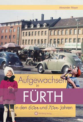 Aufgewachsen in Fürth in den 60er und 70er Jahren