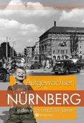 Aufgewachsen in Nürnberg in den 40er & 50er Jahren