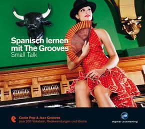 Spanisch lernen mit The Grooves - Small Talk, 1 Audio-CD