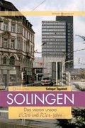 Solingen - Das waren unsere 60er und 70er Jahre