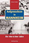 Aufgewachsen in Mannheim. Die 40er & 50er Jahre