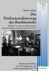 Die Professionalisierung des Bankbetriebs