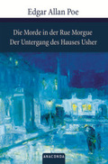 Edgar Allan Poe - Die Morde in der Rue Morgue - Der Untergang des Hauses Usher