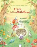 Frida, die kleine Waldhexe - Hexenspruch und Echsenspeck, schwuppdiwupp, der Neid ist weg!