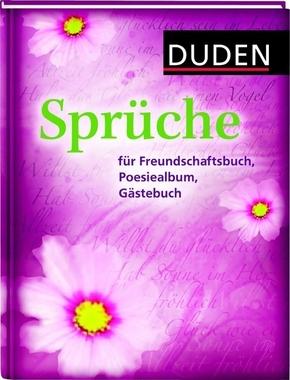Duden - Sprüche für Freundschaftsbuch, Poesiealbum, Gästebuch