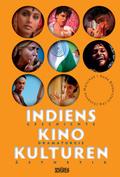 Indiens Kinokulturen. Geschichte, Dramaturgie, Ästhetik